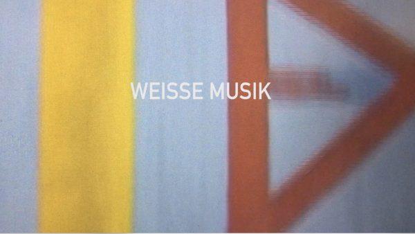 WEISSE MUSIK / WHITE MUSIC